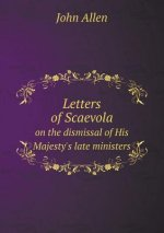 Letters of Scaevola on the Dismissal of His Majesty's Late Ministers