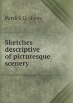 Sketches Descriptive of Picturesque Scenery
