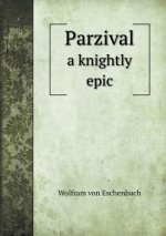 Parzival a Knightly Epic