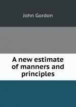 New Estimate of Manners and Principles
