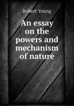 Essay on the Powers and Mechanism of Nature