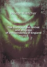 History of the Revival and Progress of Independency in England Volume 3