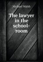 Lawyer in the School-Room