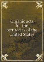 Organic Acts for the Territories of the United States
