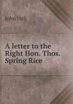 Letter to the Right Hon. Thos. Spring Rice