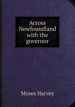 Across Newfoundland with the Governor