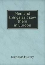 Men and Things as I Saw Them in Europe