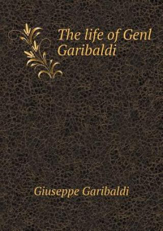 Life of Genl Garibaldi