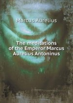 Meditations of the Emperor Marcus Aurelius Antoninus