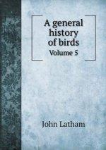General History of Birds Volume 5