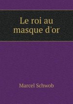 Roi Au Masque D'Or