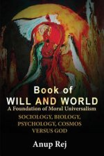 Book of Will and World- A Foundation of Moral Universalism