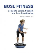 BOSU FITNESS - Complete Cardio, Strength and Core Conditioning