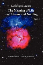 Meaning of Life, the Universe, and Nothing - Part I