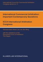 International Commerical Arbitration: Important Contemporary Questions (Icca Congress Series Volume 11)