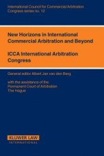 New Horizons for International Commercial Arbitration and Beyond
