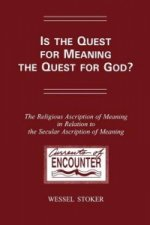 Is the Quest for Meaning the Quest for God?