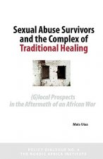 Sexual Abuse Survivors and the Complex of Traditional Healing