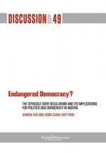 Endangered Democracy? The Struggle Over Secularism and Its Implications for Politics and Democracy in Nigeria