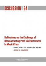 Reflections on the Challenge of Reconstructing Post-Conflict States in West Africa