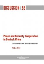 Peace and Security Cooperation in Central Africa. Developments, Challenges and Prospects