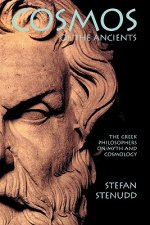 Cosmos of the Ancients. the Greek Philosophers on Myth and Cosmology