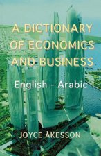 Dictionary of Economics and Business, English - Arabic