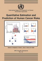 Quantitive Estimation and Prediction of Human Risks for Cancer