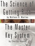 Science of Getting Rich by Wallace D. Wattles and the Master Key System by Charles Haanel