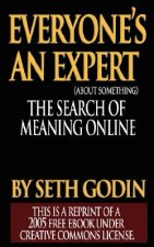 Everyone's an Expert (Reprint of a 2005 Free eBook Under Creative Commons License)