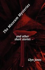 Museum Mysteries and Other Short Stories