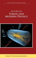 Lectures on Torah and Modern Physics (The Lectures in Kabbalah Series)