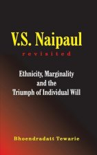 V.S. Naipaul Revisited