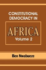 Constitutional Democracy in Africa. Vol. 2. Constitutionalism, Authoritarianism and Statism