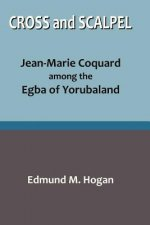 Cross and Scalpel. Jean-Marie Coquard Among the Egba of Yorubaland