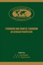 Terrorism and Counter-Terrorism. An Africa Perspective.