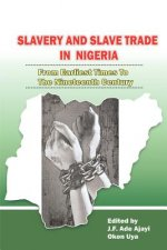 Slavery and Slave Trade in Nigeria. from Earliest Times to the Nineteenth Century