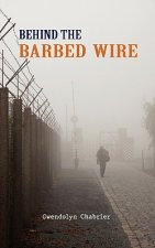 Behind the Barbed Wire
