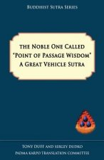 Noble One Called Point of Passage Wisdom, a Great Vehicle Sutra