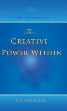 Creative Power Within. How to Unlock Your Natural Creativity
