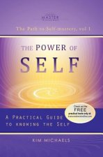 Power of Self. a Practical Guide to Knowing the Self