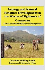 Ecology and Natural Resource Development in the Western Highlands of Cameroon