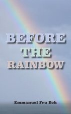 Before the Rainbow