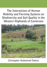 Interactions of Human Mobility and Farming Systems on Biodiversity and Soil Quality in the Western Highlands of Cameroon