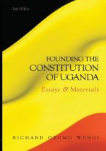 Founding the Constitution of Uganda. Essays and Materials