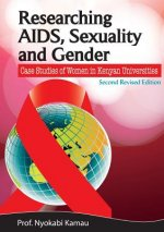 Researching AIDS, Sexuality and Gender. Case Studies of Women in Kenyan Universities