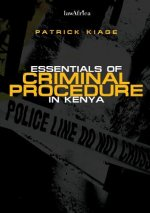 Essentials of Criminal Procedure in Kenya