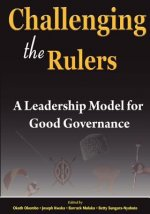 Challenging the Rulers. a Leadership Model for Good Governance