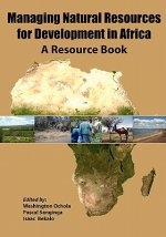 Managing Natural Resources for Development in Africa. a Resource Book