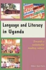 Language and Literacy in Uganda. Towards a Sustainable Reading Culture